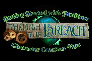 Through the Breach Character Creation