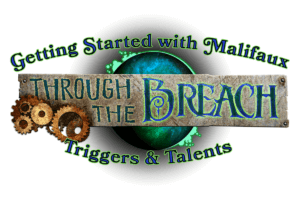 Through the Breach Triggers and Talents