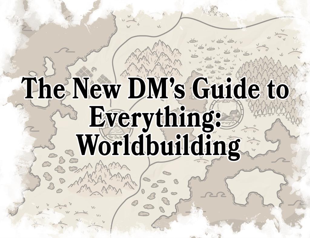 Worldbuilding for TTRPGs