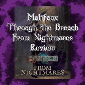 Malifaux From Nightmares Review