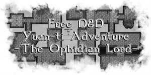 Free Yuan-ti Adventure: The Ophidian Lord