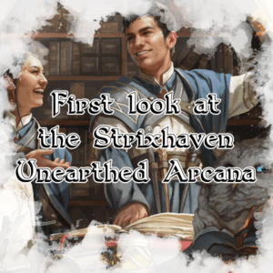 First look at the Strixhaven Unearthed Arcana