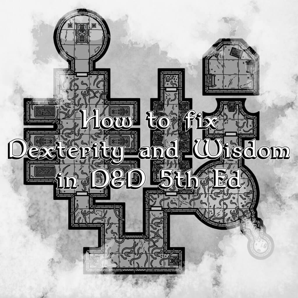 How to fix Dexterity and Wisdom in D&D
