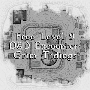 Free Level 9 D&D Encounter: Grim Tidings