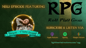 Header image for Marigold interview; Mari is on an green and gold background saying new episode featuring Marigold - TTRPG Designer
